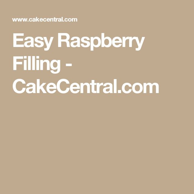 Easy Raspberry Filling - CakeCentral.com