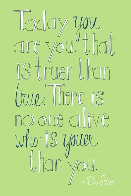 Dr. Seuss: Seuss Quote, Inspiration, Quotes, Dr Suess, You Are, Dr. Seuss, Kid, Dr Seuss