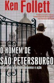 Baixar Livro O Homem de Sao Petersburgo - Ken Follett em PDF, ePub e Mobi ou ler online