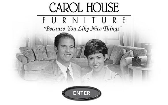 Carol House Furniture 2332 Millpark Drive Maryland Heights, MO 63043 (314)  427 4200 1(800) 969 4337 | Shop Local. Support St. Louis.