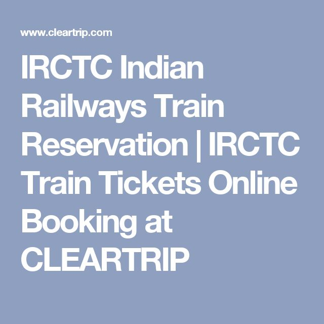IRCTC Indian Railways Train Reservation | IRCTC Train Tickets Online Booking at CLEARTRIP