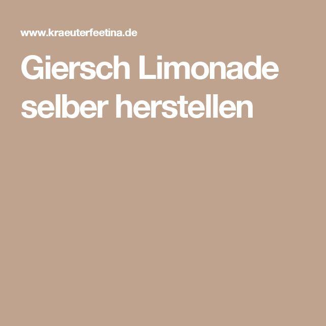 Giersch Limonade selber herstellen