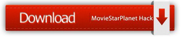 MovieStarPlanet Hack MovieStarPlanet Hack tool 2013 MovieStarPlanet Hack tool download click here visit website this website