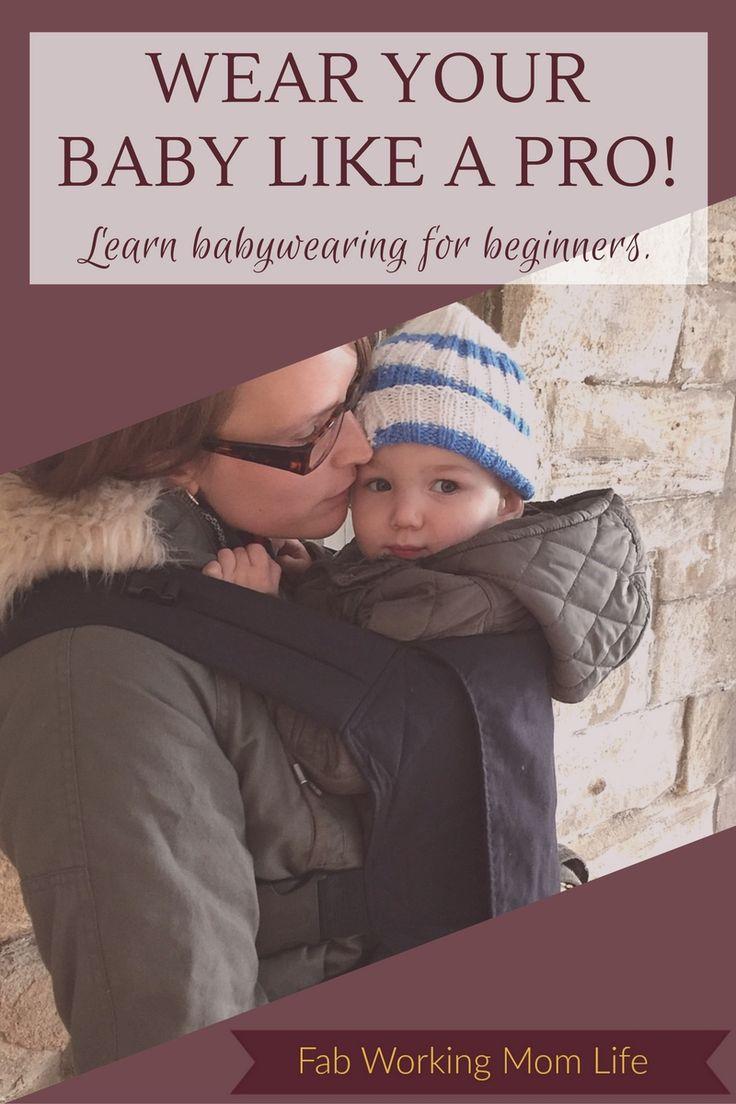Wear Your Baby Like A Pro Learn Babywearing For Beginners