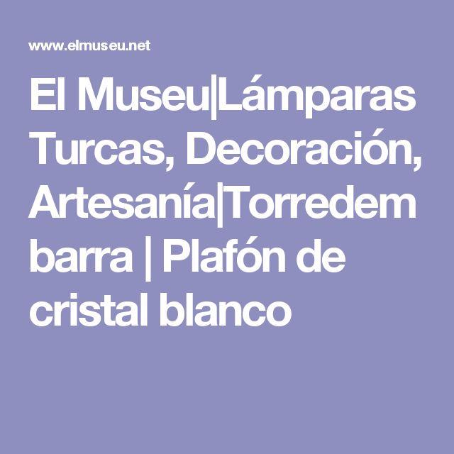 El Museu|Lámparas Turcas, Decoración, Artesanía|Torredembarra | Plafón de cristal blanco