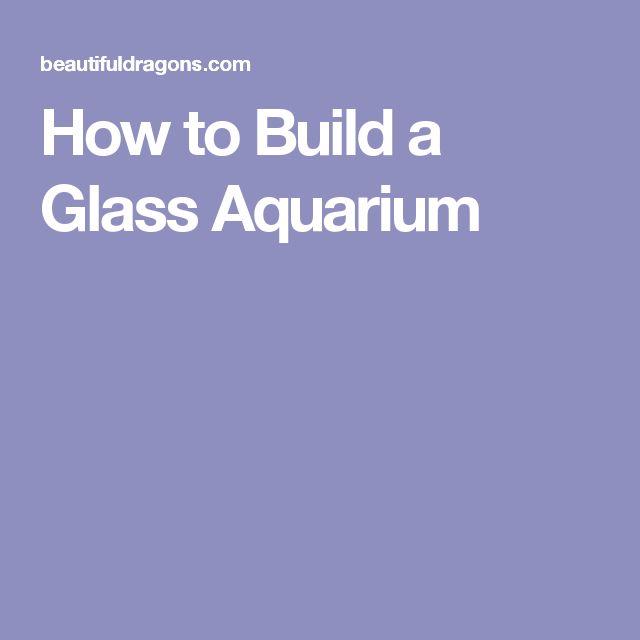 How to Build a Glass Aquarium