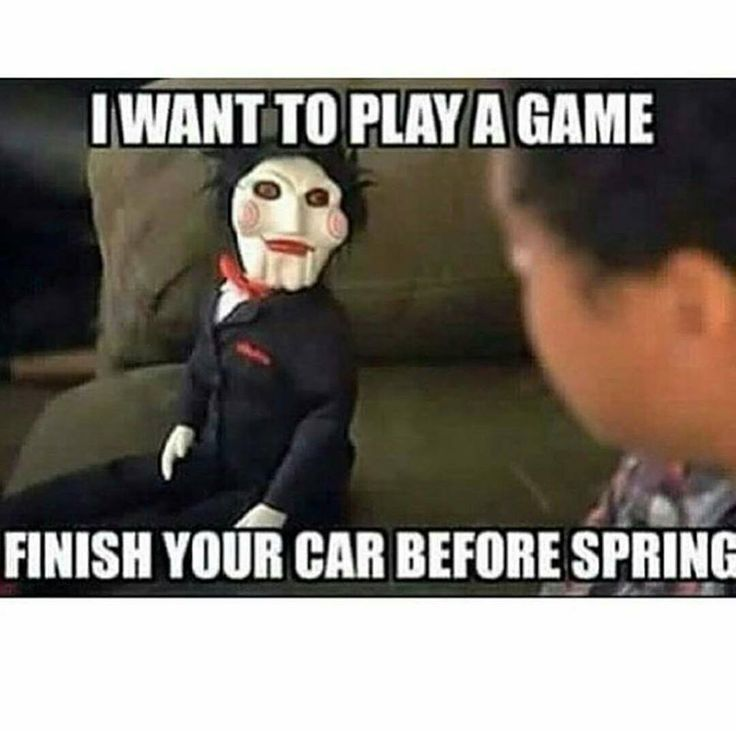 I want to play a game. Finish your car before spring!