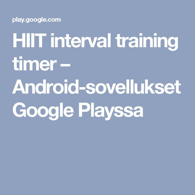 HIIT interval training timer – Android-sovellukset Google Playssa