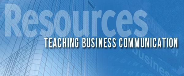 Valuable Resources for Teaching Business Communication