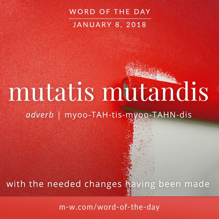 Today's #wordoftheday is 'mutatis mutandis' . #language #merriamwebster #dictionary