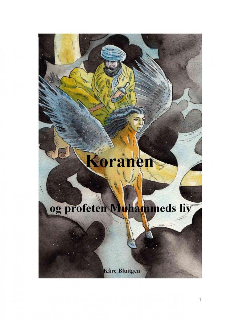 Kåre Bluitgen: Koranen og profeten Muhammeds liv : fortælling efter islams ældste kilder