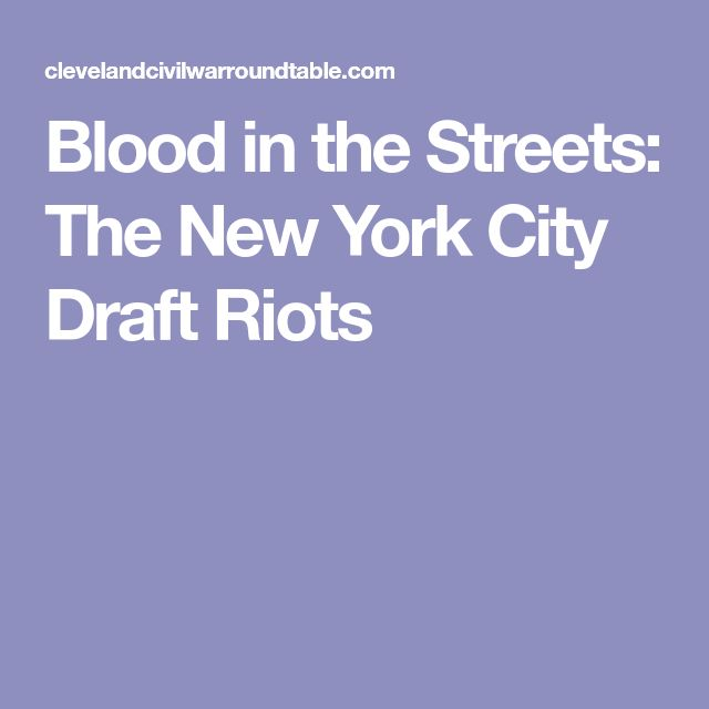 Blood in the Streets: The New York City Draft Riots
