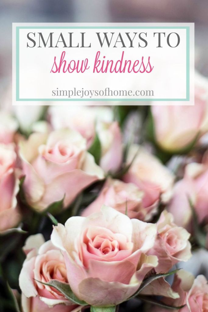 These small ways to show kindness can have a wonderful impact on both the giver and receiver