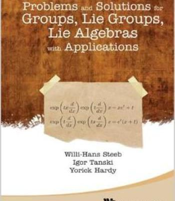 Problems And Solutions For Groups Lie Groups Lie Algebras With Applications PDF