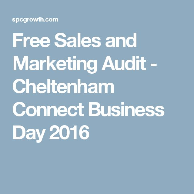 Free Sales and Marketing Audit - Cheltenham Connect Business Day 2016