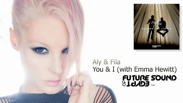 Aly & Fila – You & I (with Emma Hewitt) [FSOE]