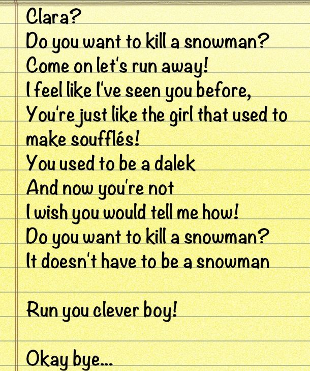 I was watching doctor who last night, the snowman episode, and there was background music that sounded like the beginning of a musical number. So I decided to make this frozen parody with help from my dad!