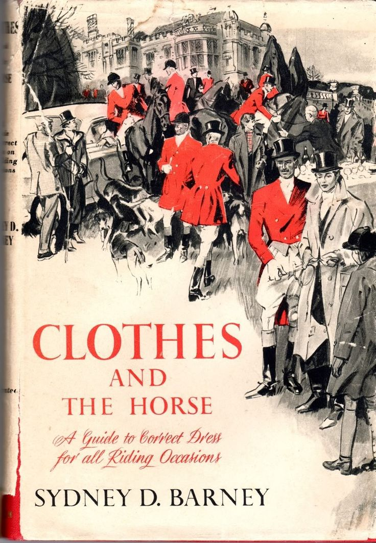 A Fantastic Online Version of a Classic Book - Clothes and the Horse, A Guide to Correct Dress for all Riding Occasions
