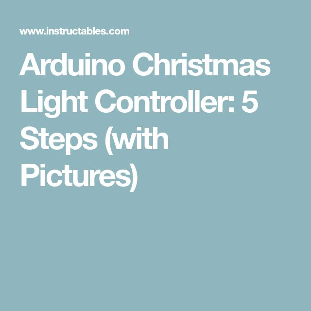 Arduino Christmas Light Controller: 5 Steps (with Pictures)