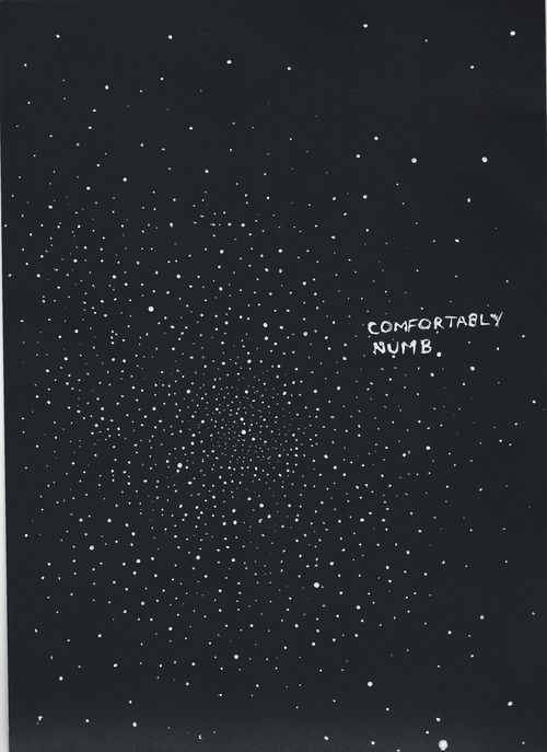 Comfortably+Numb+Quotes   ... White b&w space stars pink numb Floyd comfortably wildmarkappears