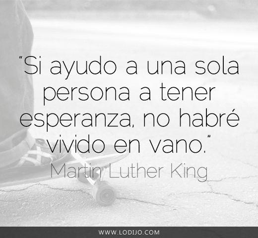 Lo dijo... Martin Luther King | Frases célebres y dichos populares