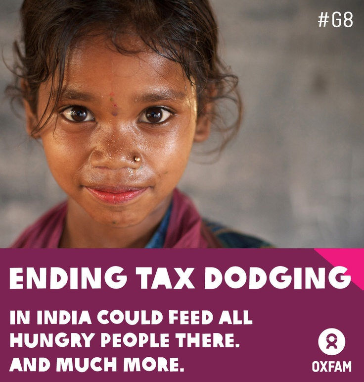 Ending tax dodging in India could feed all hungry people there. And much more. Shocking new statistics released by Oxfam this week have shown that governments are letting people hide at least $18.5 trillion in offshore tax havens. If these companies and individuals paid their dues, it would total more than $150 billion – money which could be spent on schools, hospitals and libraries. As austerity bites, ordinary people across the world are losing out on billions of unpaid tax.
