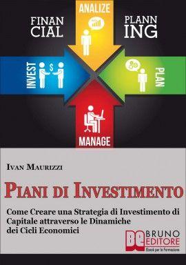 Novità #ebook: Piani di Investimento Come Creare una Strategia di Investimento di Capitale attraverso le Dinamiche dei Cicli Economici di Ivan Maurizzi http://www.autostima.net/piani-di-investimento-ivan-maurizzi/