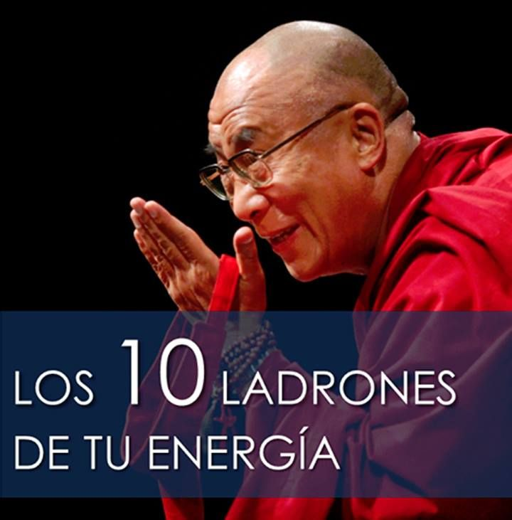 10 LADRONES DE TU ENERGIA 1- Deja ir a personas que sólo llegan para compartir quejas, problemas, historias desastrosas, miedo y juicio de los demás. Si...