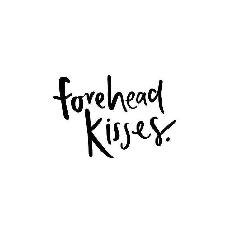 forehead kisses ~ xoxo