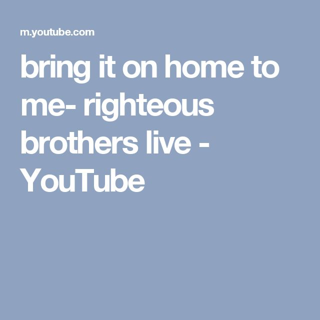 bring it on home to me- righteous brothers live - YouTube