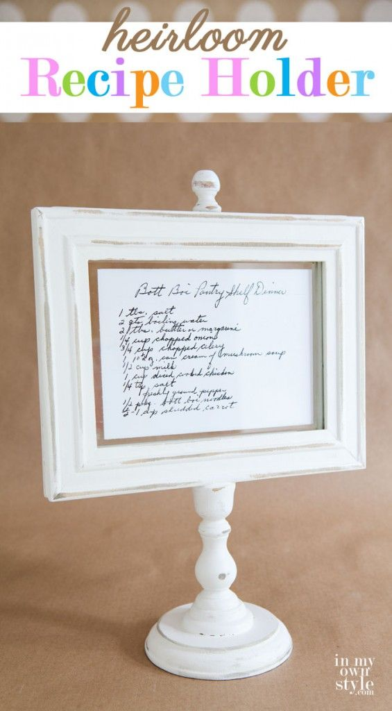 Make this heirloom recipe holder to put your fave recipe in and display on your kitchen counter.  Great idea for Mother's Day and teacher gifts. | In My Own Style