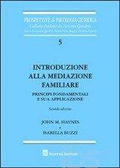 Introduzione alla mediazione familiare. Principi fondamentali e sua applicazione - Buzzi Isabella; Haynes John M. - Libro - Giuffrè - Prospettive di psicologia giuridica - IBS