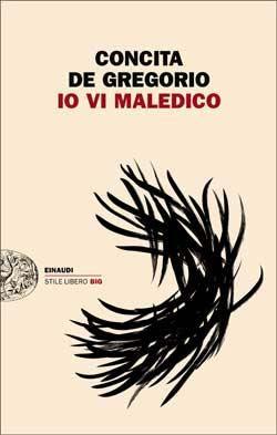 Concita De Gregorio, Io vi maledico, Stile libero Big - DISPONIBILE ANCHE IN EBOOK