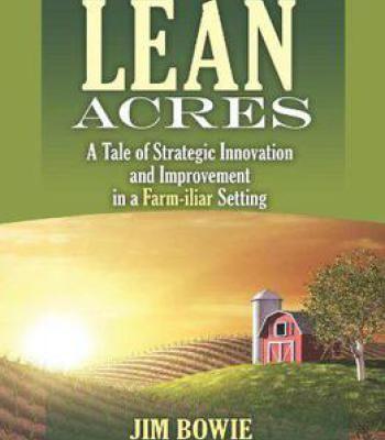 Lean Acres: A Tale Of Strategic Innovation And Improvement In A Farm-Iliar Setting PDF