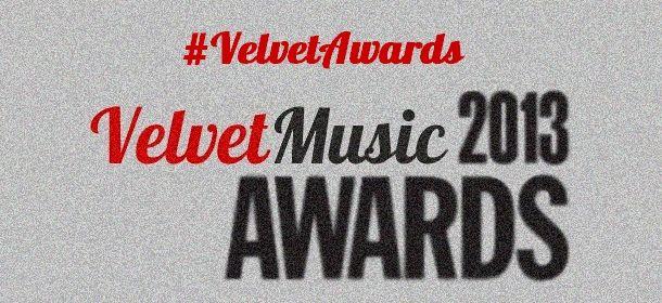 Velvet Awards 2013: ecco gli artisti in ballottaggio