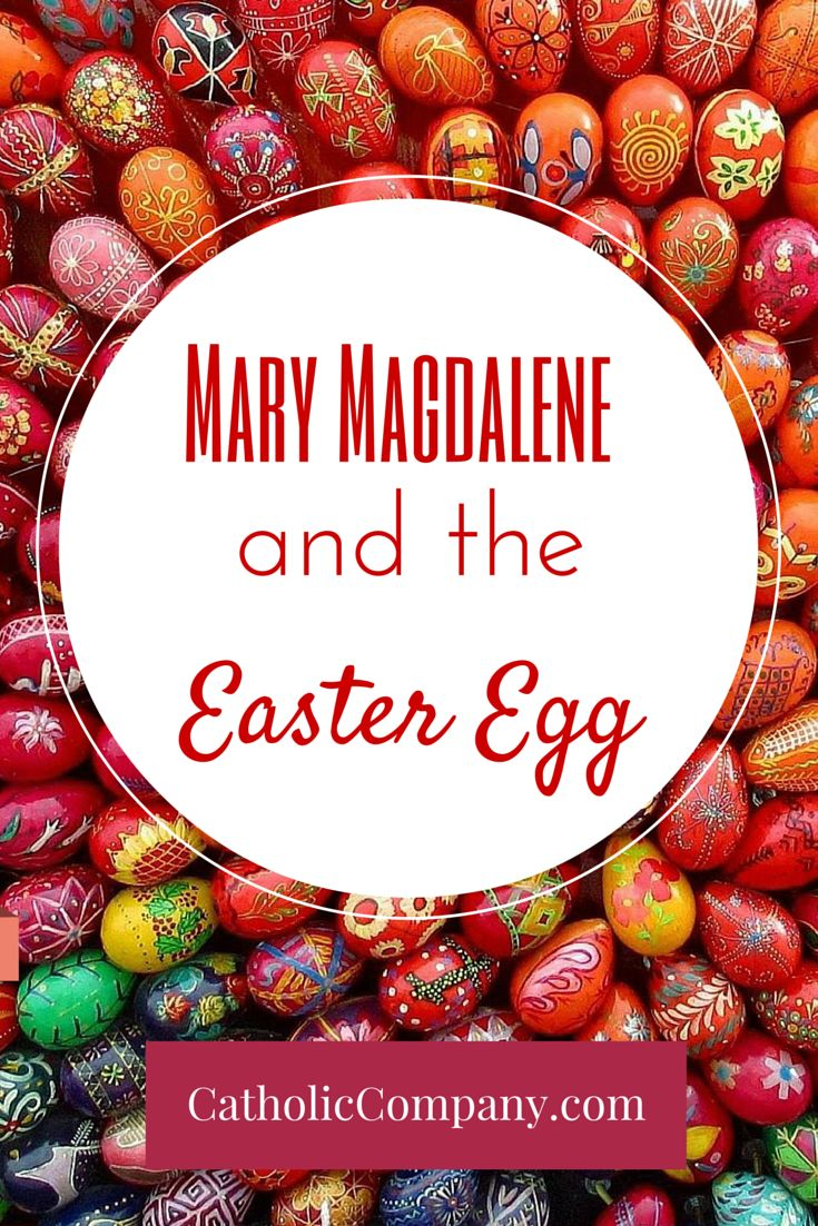 The Story of Mary Magdalene and the Easter Egg dates from Apostolic times. The Easter Egg is an ancient symbol of the Resurrection of Christ.