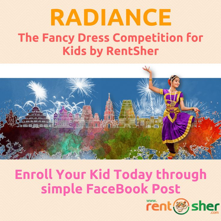 """RentSher is organizing """"RADIANCE"""" - Bangalore's biggest Fancy Dress Competition for Kids. Enrol your Kid today through simple FaceBook Post on your FB Wall. For more details visit www.rentsher.com/radiance"""