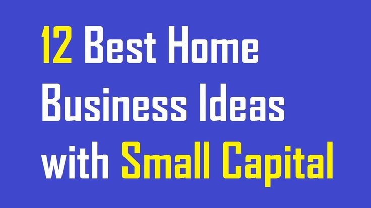 12 Best Home Business Ideas with Small Capital