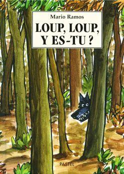 Mario Ramos - Loup, loup, y es-tu?
