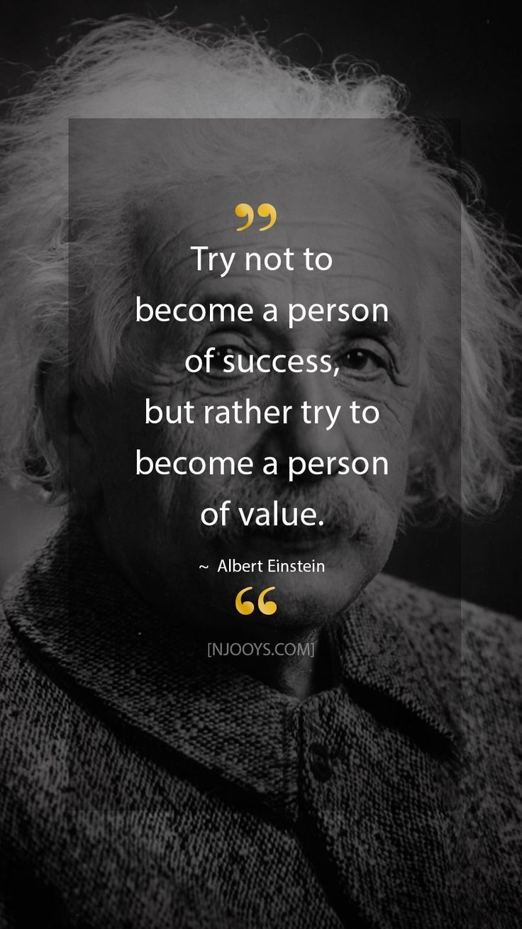 Albert Einstein Quotes Try Not To Become A Person Of Success But