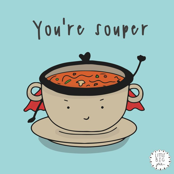 Hope your day is as souper as you are! 😊 #littlebigpie #inspiration #motivation #cute #sweet #message #quotes #thought #positivity #positive #optimism #illustration #drawing #graphic #design #greetingcard #goodday #comic #webcomic #humour #humor #funny #pun #smile #happy #lifeadvice #soup #souper #super