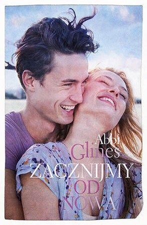 """Abbi Glines, """"Zacznijmy od nowa"""", przeł. Agata Żbikowska, Pascal, Bielsko-Biała 2014. 319 stron"""