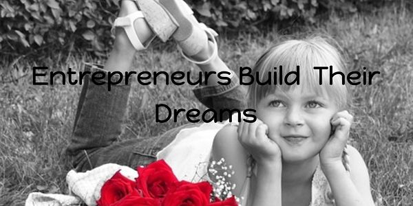 An entrepreneur is a person with a dream and the courage to make their dream come true.