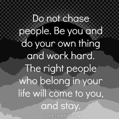 do not chase people quotes quote quotes and sayings image quotes