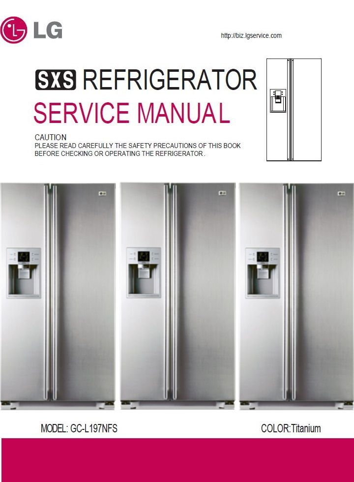 Lg Gc L197nfs Refrigerator Service Manual And Repair Guide Refrigerator Service Repair Guide Appliance Repair