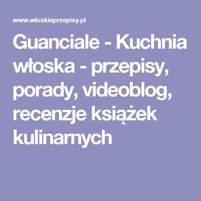 Guanciale - Kuchnia włoska - przepisy, porady, videoblog, recenzje książek kulinarnych