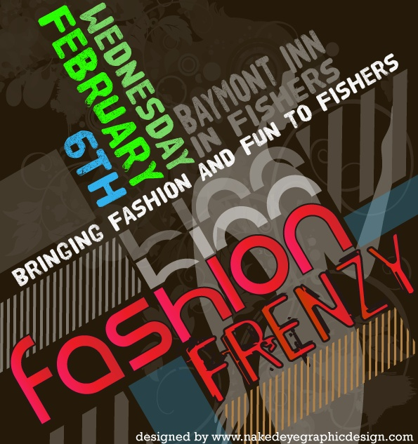 This is a flyer design I did for Fashion Frenzy 2013.    www.nakedeyegraphicdesign.com