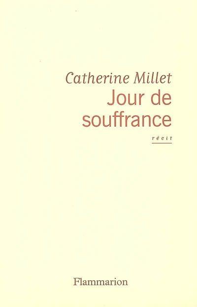 Jour de souffrance - Catherine Millet -  - 9782080689054