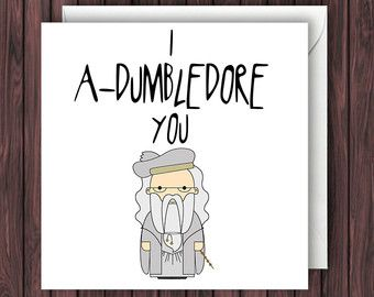 I A-Dumbledore you. Harry Potter Card Valentines Card Funny Card Greetings Card Geek Blank Card Birthday. Mother's Day card