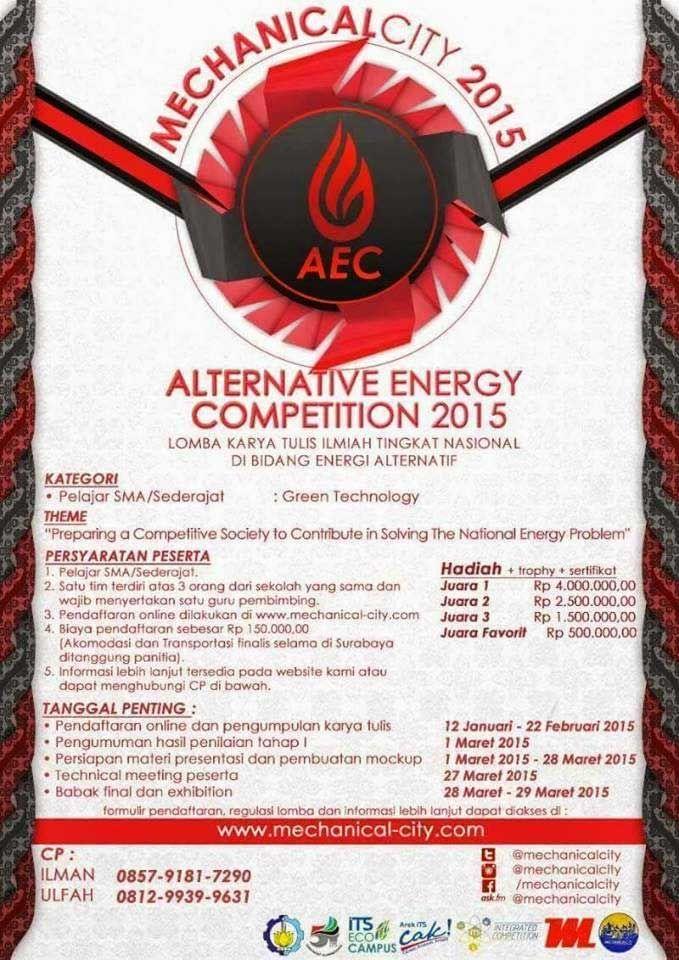Lomba Karya Tulis Ilmiah Tingkat Nasional di Bidang Energi Alternatif 2015  22 Februari 2015  http://infosayembara.com/sayembara.php?id=78&judul=lomba-karya-tulis-ilmiah-tingkat-nasional-di-bidang-energi-alternatif-2015
